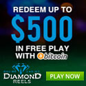 Redeem up to $500 in free play with Bitcoin at Diamond Reels
